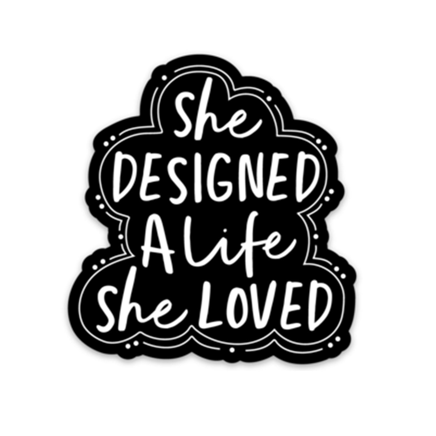 She Designed A Life Sticker