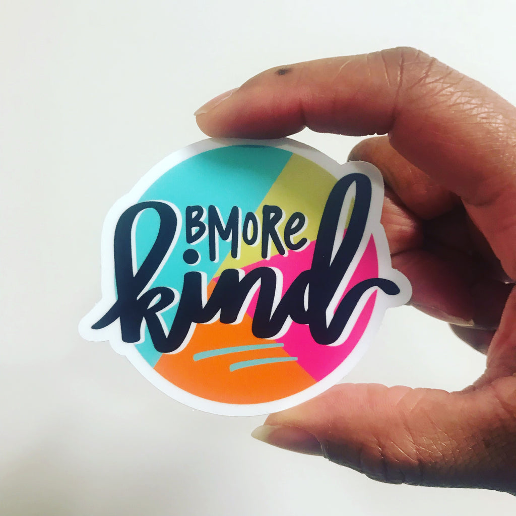 Bmore Kind Sticker