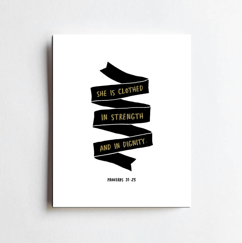 She Is Clothed In Strength & In Dignity Art Print | 8 x 10