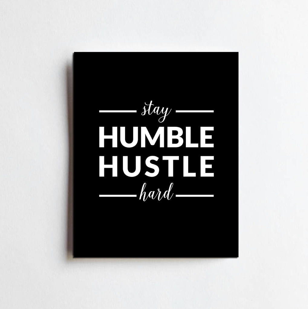 Stay Humble Hustle Hard Art Print | 8 x 10