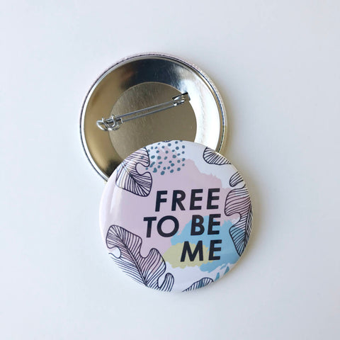 Free To Be Me Button
