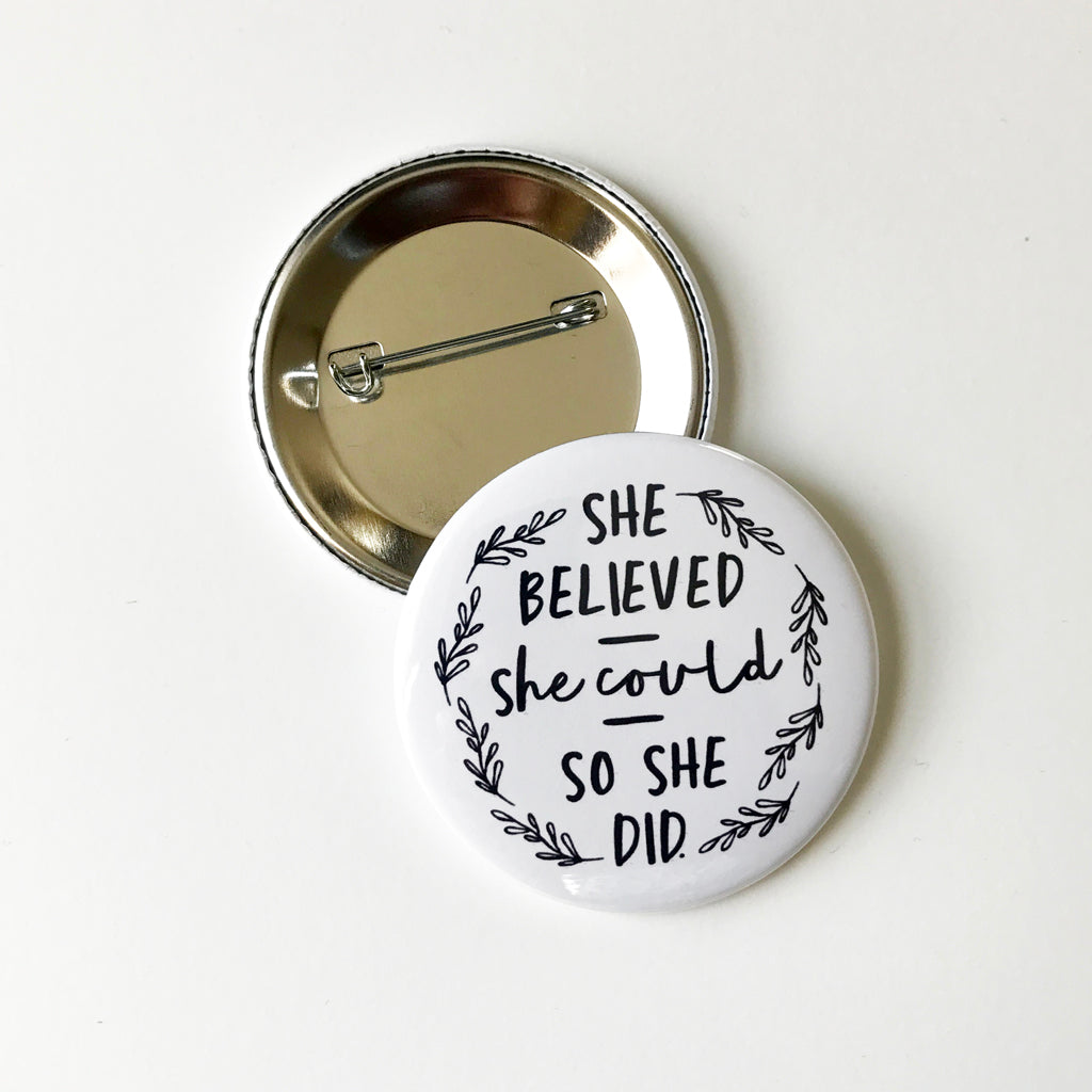 She Believed She Could...Button