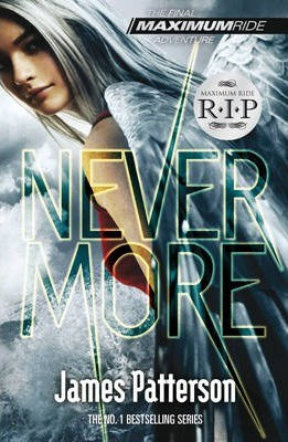 Maximum Ride: Nevermore(Book #8)