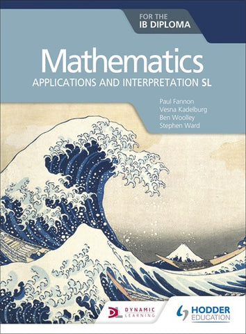 Mathematics for the IB Diploma: Applications and Interpretations SL