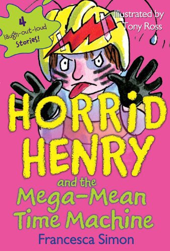 Horrid Henry and the Mega-Mean Time Machine