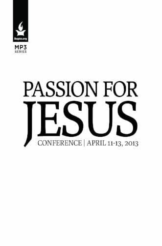 Passion for Jesus 2013 Conference Media-Media-Forerunner Bookstore-MP3 Download-Forerunner Bookstore Online Store