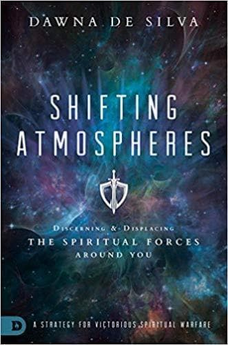 Shifting Atmospheres: A Strategy for Victorious Spiritual Warfare - Books - DeSilva, Dawna - Forerunner Bookstore Online Store