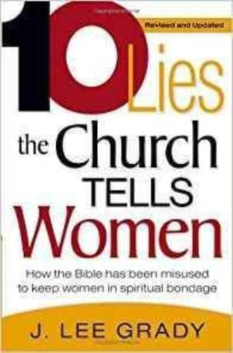 10 Lies the Church Tells Women: How the Bible Has Been Misused to Keep Women in Spiritual Bondage - Books - Grady, J. Lee - Forerunner Bookstore Online Store