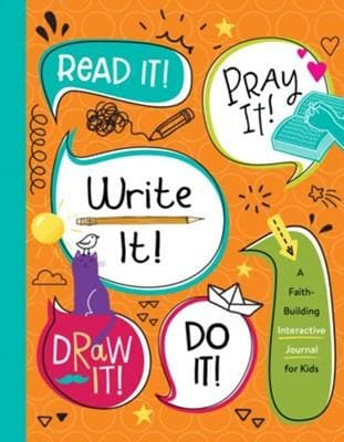 Read It! Pray It! Write It! Draw It! Do It! A Faith-Building Interactive Journal for Kids