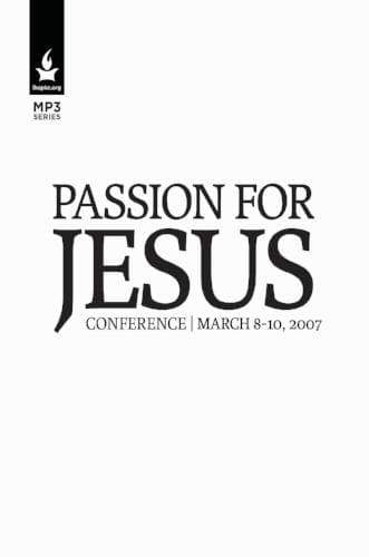 Passion for Jesus 2007 Conference Media-Media-Forerunner Bookstore-MP3 Download-Forerunner Bookstore Online Store