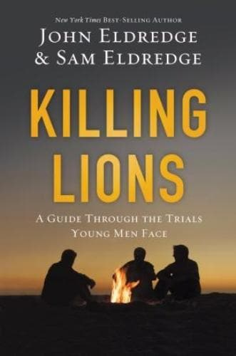 Killing Lions: Guide Through The Trials Young Men Face - Books - Eldredge, John - Forerunner Bookstore Online Store