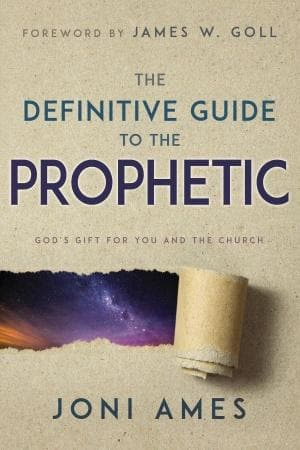 Definitive Guide To The Prophetic: God's Gift for You and the Church - Books - Ames, Joni - Forerunner Bookstore Online Store