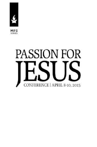 Passion for Jesus 2015 Conference Media-Media-Forerunner Bookstore-MP3 Download-Forerunner Bookstore Online Store