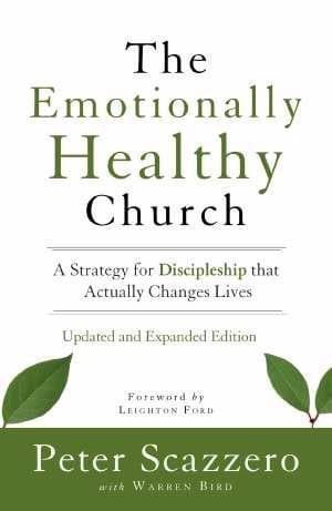 The Emotionally Healthy Church: A Strategy for Discipleship That Actually Changes Lives - Books - Scazzero, Peter - Forerunner Bookstore Online Store