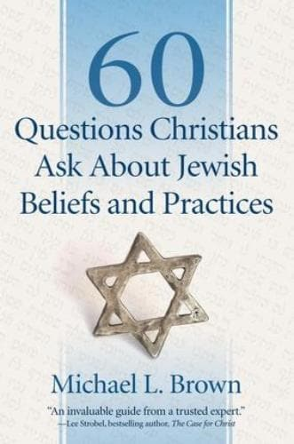 60 Questions Christians Ask About Jewish Beliefs and Practices - Books - Brown, Michael - Forerunner Bookstore Online Store
