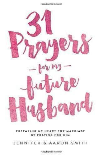 31 Prayers For My Future Husband - Books - Smith, Jennifer & Aaron - Forerunner Bookstore Online Store