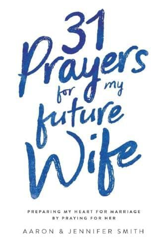 31 Prayers For My Future Wife - Books - Smith, Jennifer & Aaron - Forerunner Bookstore Online Store