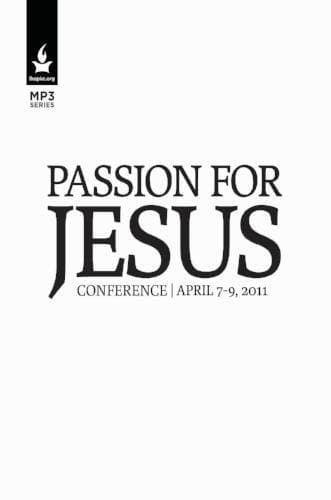 Passion for Jesus 2011 Conference Media-Media-Forerunner Bookstore-MP3 Download-Forerunner Bookstore Online Store