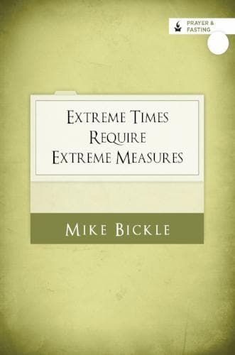 Extreme Times Require Extreme Measures - Media - Bickle, Mike - Forerunner Bookstore Online Store