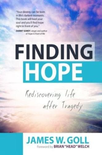 Finding Hope: Rediscovering Life After Tragedy - Books - Goll, James - Forerunner Bookstore Online Store