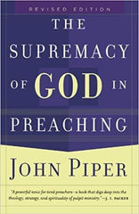 The Supremacy of God in Preaching - Books - Piper, John - Forerunner Bookstore Online Store