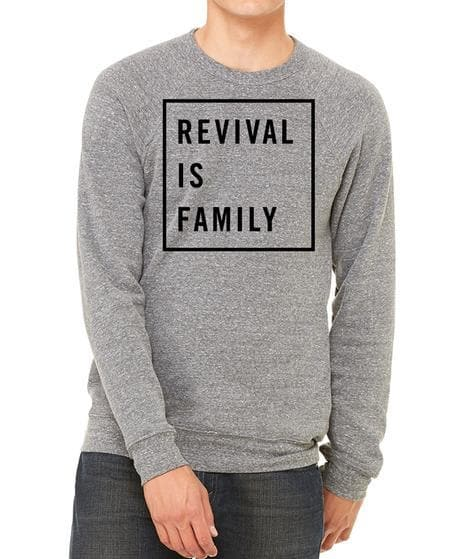 Revival is Family Sweatshirt