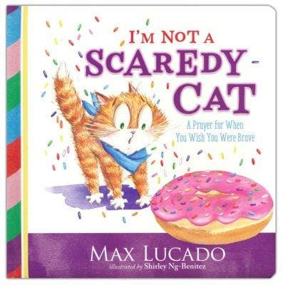I'm Not a Scaredy-Cat: A Prayer for When You Wish You Were Brave, Boardbook