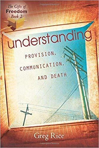 The Gifts of Freedom Book 2: Understanding Provision, Communication, and Death