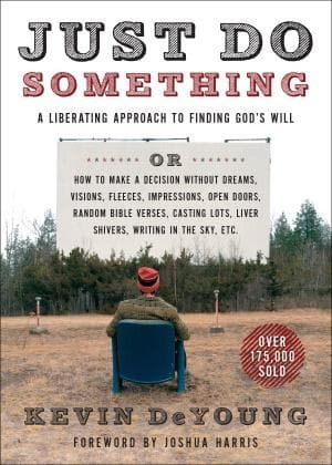 Just Do Something w/Study Guide A Liberating Approach To Finding Gods Will - Books - DeYoung, Kevin - Forerunner Bookstore Online Store