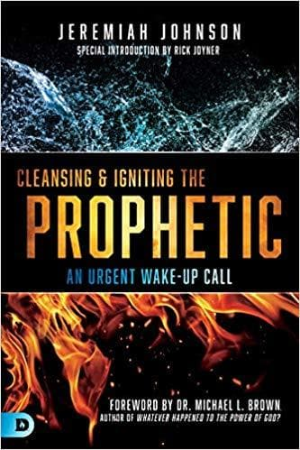 Cleansing & Igniting the Prophetic