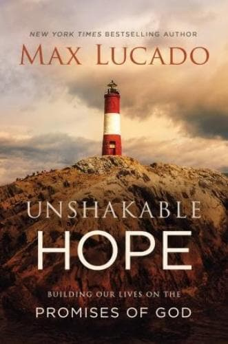 Unshakable Hope: Building Our Lives On The Promises Of God - Books - Lucado, Max - Forerunner Bookstore Online Store