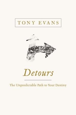 Detours The Unpredictable Path to Your Destiny - Books - Evans, Tony - Forerunner Bookstore Online Store