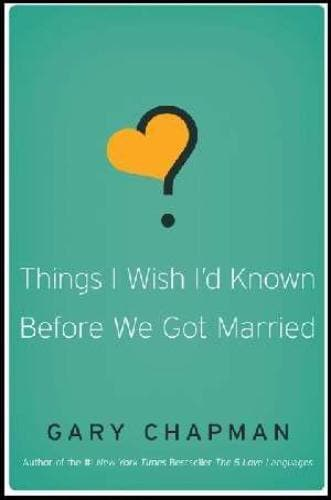 Things I Wish I'd Known Before We Got Married - Books - Chapman, Gary - Forerunner Bookstore Online Store