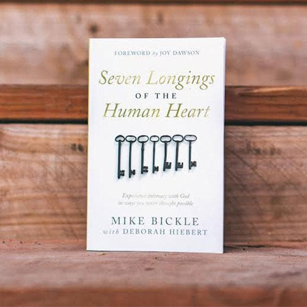 The Seven Longings of the Human Heart - Books - Bickle, Mike & Hiebert, D. - Forerunner Bookstore Online Store