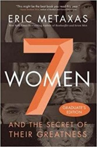 7 Women: And the Secret of Their Greatness - Books - Metaxas, Eric - Forerunner Bookstore Online Store