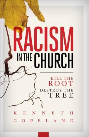 Racism In The Church Kill The Root Destroy The Tree - Books - Copeland, Kenneth - Forerunner Bookstore Online Store