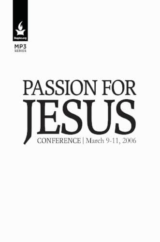 Passion for Jesus 2006 Conference Media - Media - Forerunner Bookstore - Forerunner Bookstore Online Store