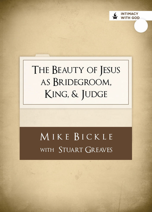 The Beauty of Jesus as Bridegroom, King, & Judge