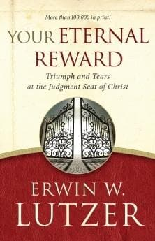 Your Eternal Reward Triumph And Tears At The Judgment Seat Of Christ - Books - Lutzer, Erwin - Forerunner Bookstore Online Store