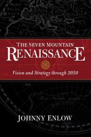 Seven Mountain Renaissance: Vision and Strategy through 2050 - Books - Enlow, Johnny - Forerunner Bookstore Online Store