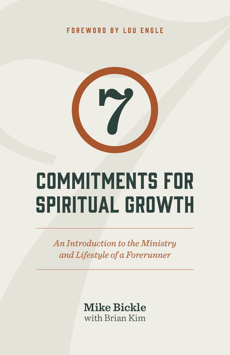 7 Commitments for Spiritual Growth: An Introduction to the Ministry and Lifestyle of a Forerunner