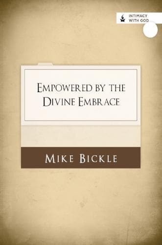 Empowered by the Divine Embrace - Media - Bickle, Mike - Forerunner Bookstore Online Store