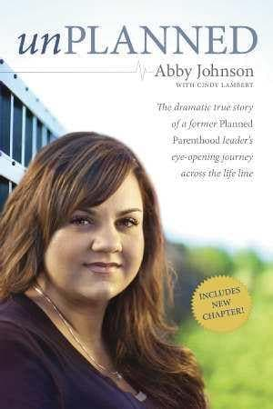 Unplanned (Updated) Dramatic True Story of a Former Planned Parenthood Leaders Eye-Opening Journey Across the Life Line - Books - Johnson, Abby - Forerunner Bookstore Online Store