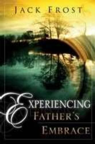Experiencing Father's Embrace - Books - Frost, Jack - Forerunner Bookstore Online Store