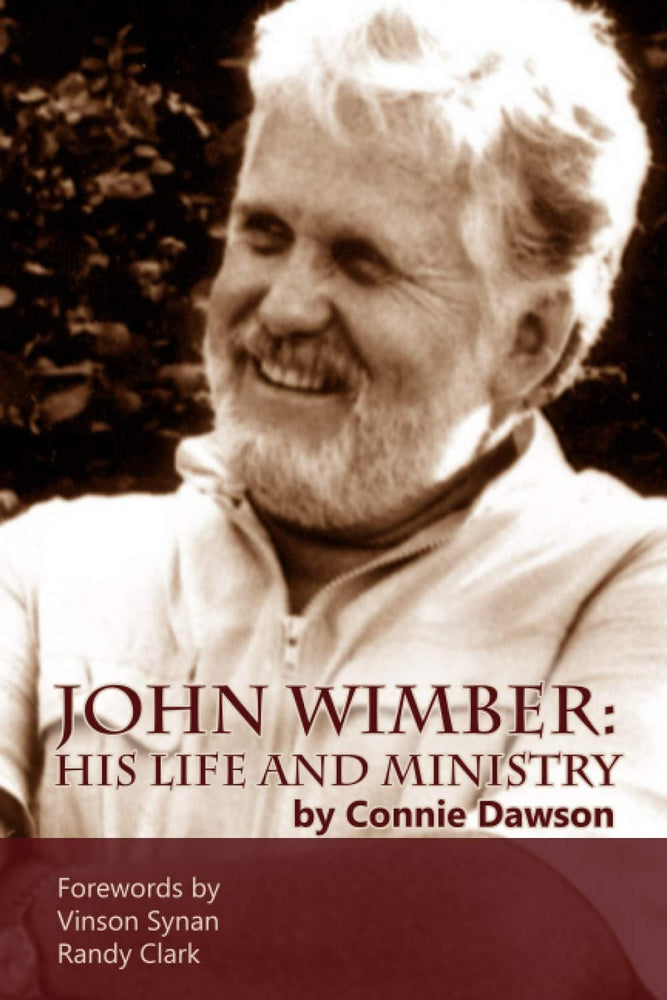 John Wimber: His Life and Ministry