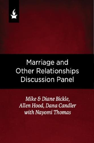 Marriage and Other Relationships Discussion Panel - Media - Bickle, Mike - Forerunner Bookstore Online Store