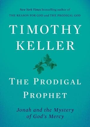 The Prodigal Prophet: Jonah And The Mystery Of God's Mercy - Books - Keller, Timothy - Forerunner Bookstore Online Store