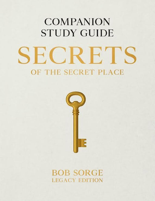 Secrets of the Secret Place: Companion Study Guide Legacy Edition