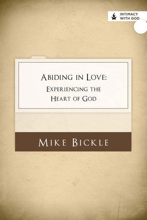 Abiding in Love: Experiencing the Heart of God