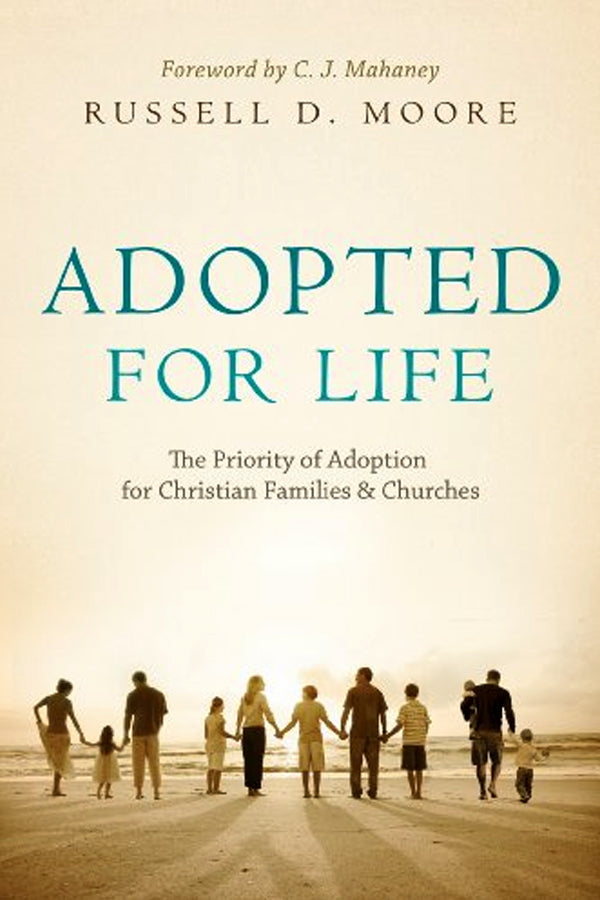 Adopted For Life Priority Of Adoption For Christian Families & Church